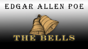 Edgar Allen Poe - The Bells